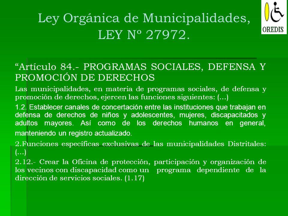 Artículo 84.- PROGRAMAS SOCIALES, DEFENSA Y PROMOCIÓN DE DERECHOS Las municipalidades, en materia de programas sociales, de defensa y promoción de der