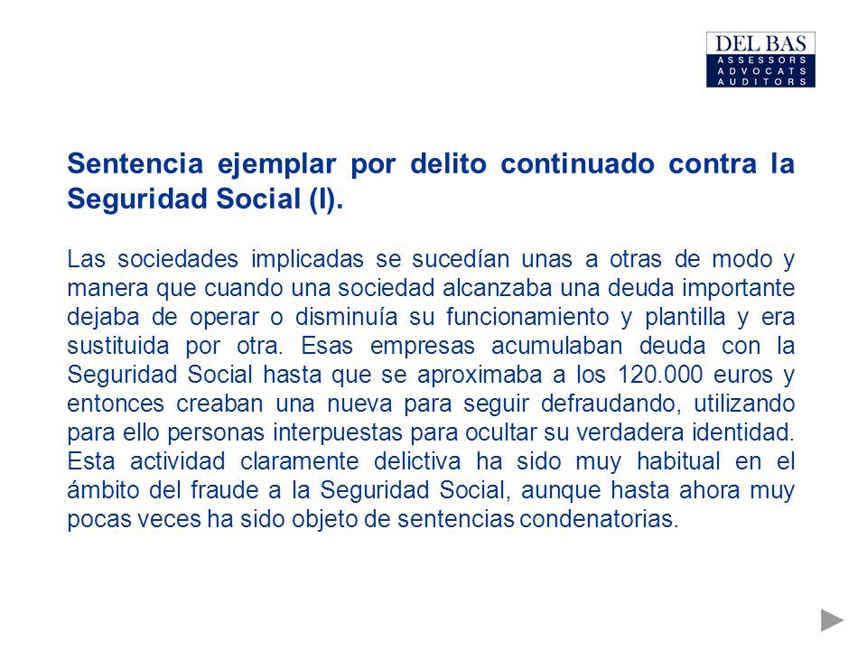 Sentencia ejemplar por delito continuado contra la Seguridad Social (I).