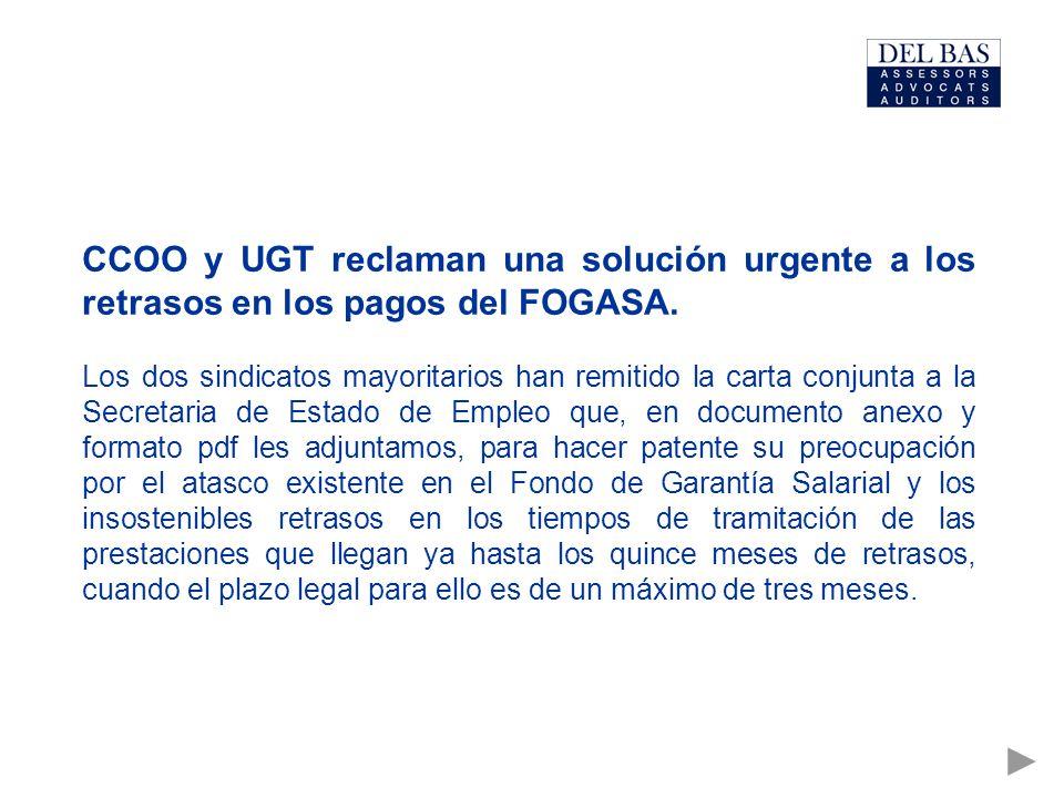 CCOO y UGT reclaman una solución urgente a los retrasos en los pagos del FOGASA.