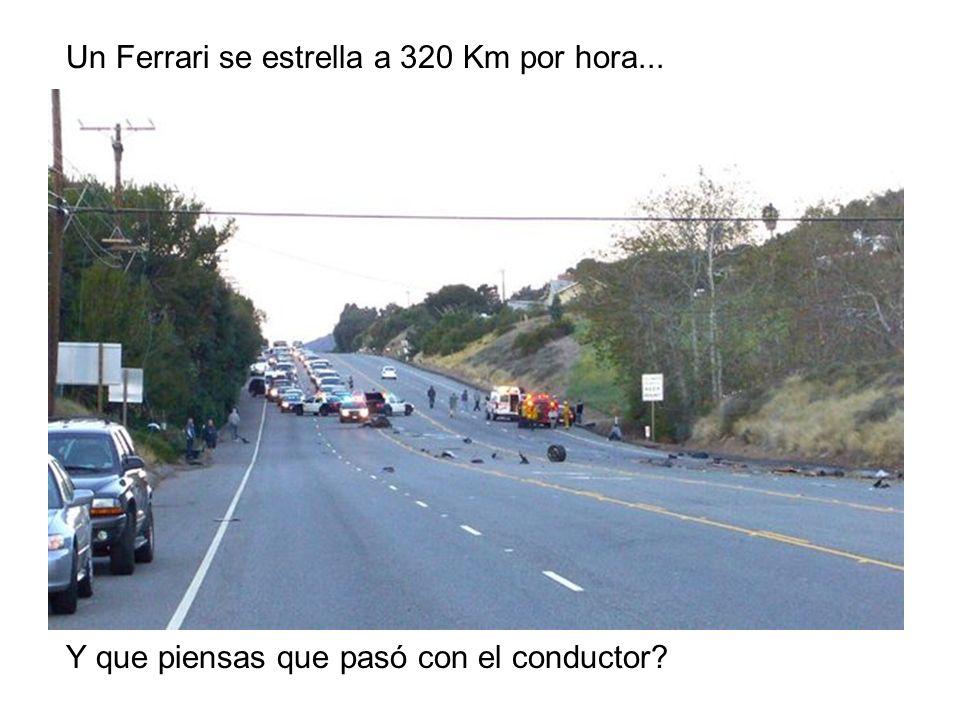 Un Ferrari se estrella a 320 Km por hora... Y que piensas que pasó con el conductor