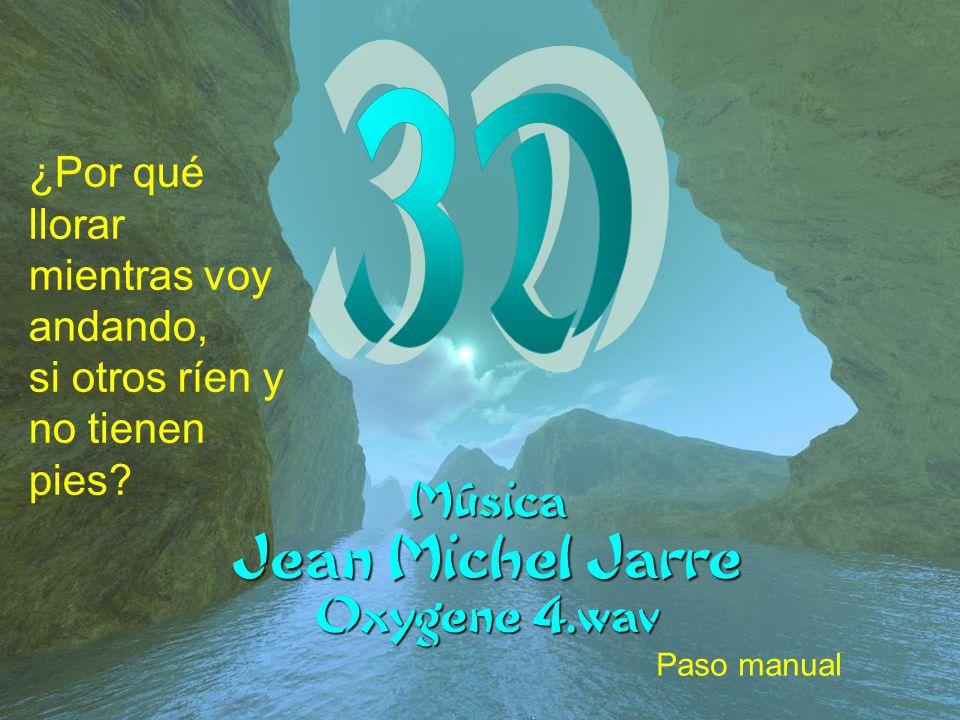 Música Jean Michel Jarre Oxygene 4.wav ¿Por qué llorar mientras voy andando, si otros ríen y no tienen pies.