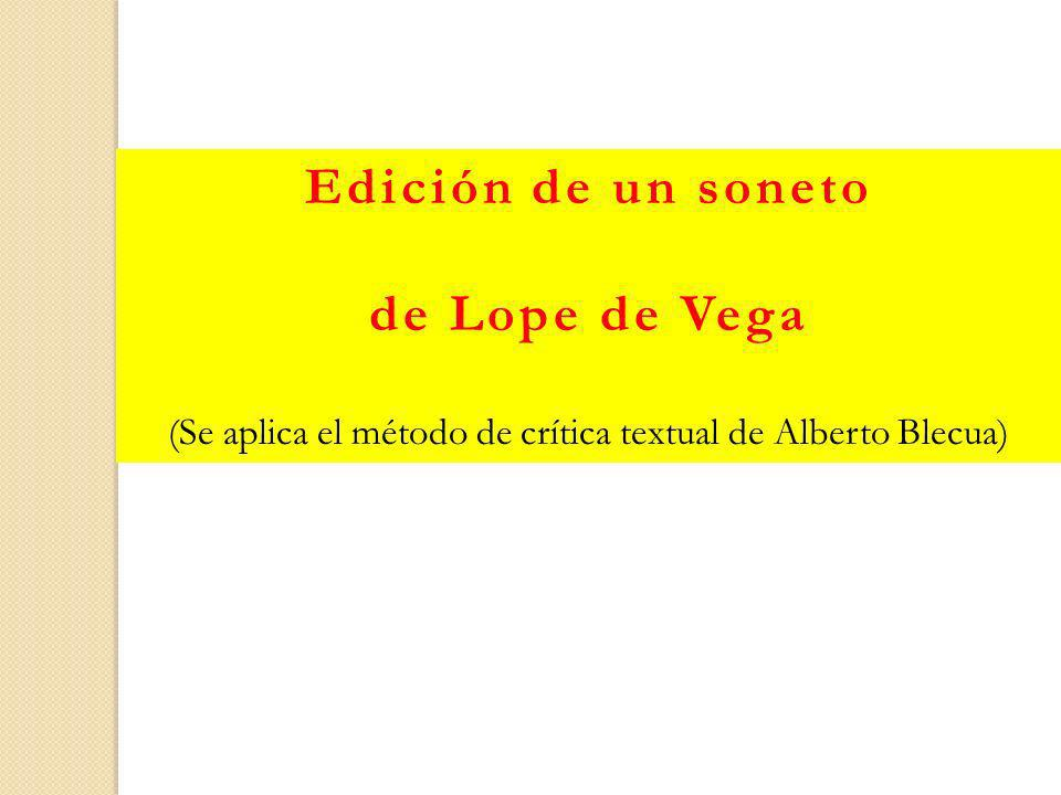 Edición de un soneto de Lope de Vega (Se aplica el método de crítica textual de Alberto Blecua)