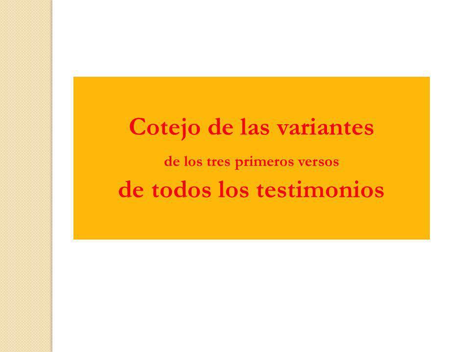 Cotejo de las variantes de los tres primeros versos de todos los testimonios