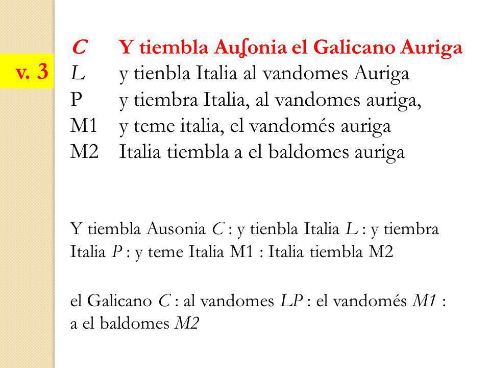 C Y tiembla Au ʆ onia el Galicano Auriga L y tienbla Italia al vandomes Auriga Py tiembra Italia, al vandomes auriga, M1y teme italia, el vandomés aur