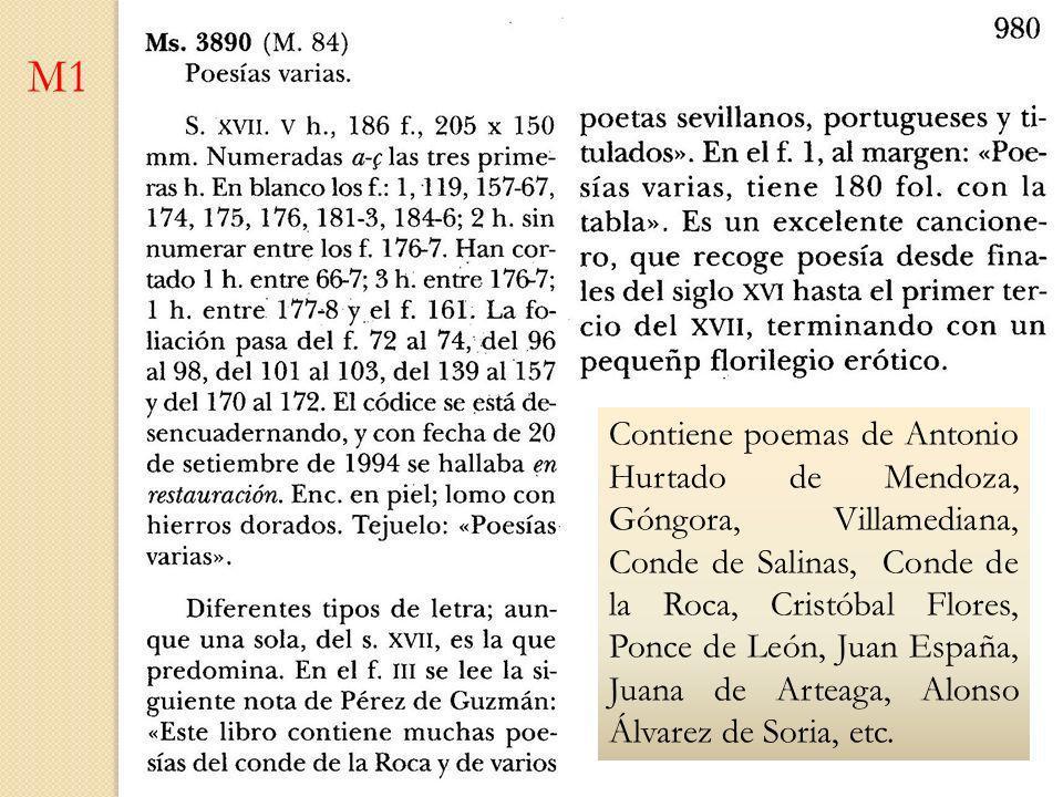 M1 Contiene poemas de Antonio Hurtado de Mendoza, Góngora, Villamediana, Conde de Salinas, Conde de la Roca, Cristóbal Flores, Ponce de León, Juan Esp
