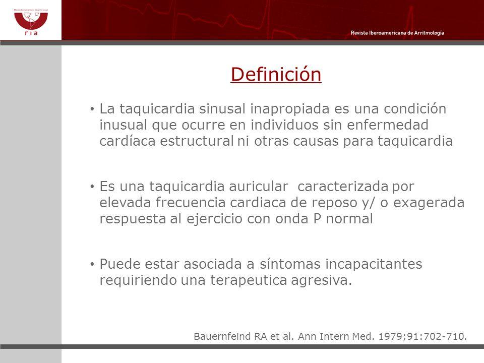Definición La taquicardia sinusal inapropiada es una condición inusual que ocurre en individuos sin enfermedad cardíaca estructural ni otras causas pa