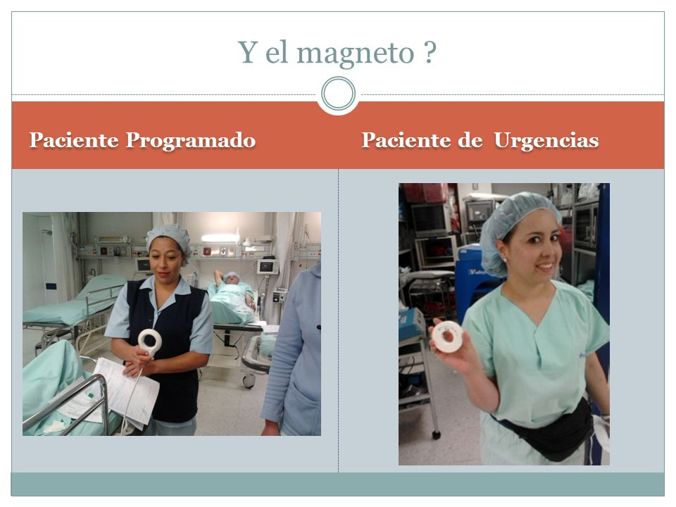 Paciente Programado Paciente de Urgencias Y el magneto ?