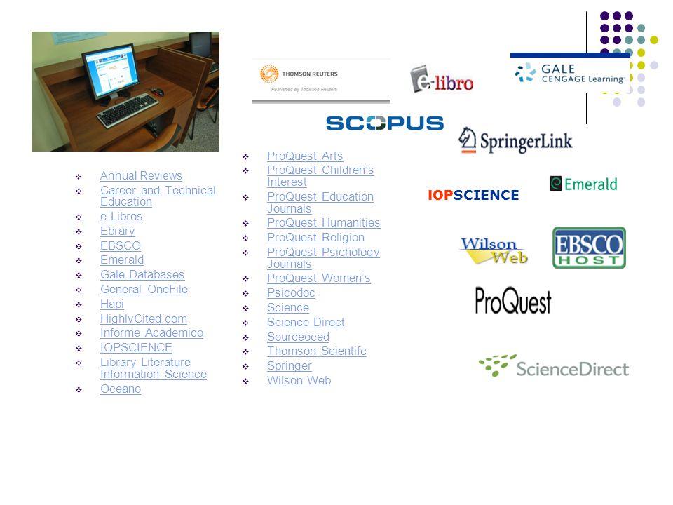 Qué nos ofrecen estos recursos electrónicos: Información netamente académica, actualizada y arbitrada por expertos.