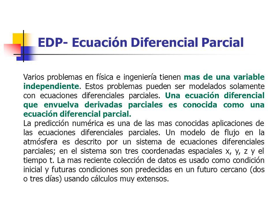 Varios problemas en física e ingeniería tienen mas de una variable independiente. Estos problemas pueden ser modelados solamente con ecuaciones difere