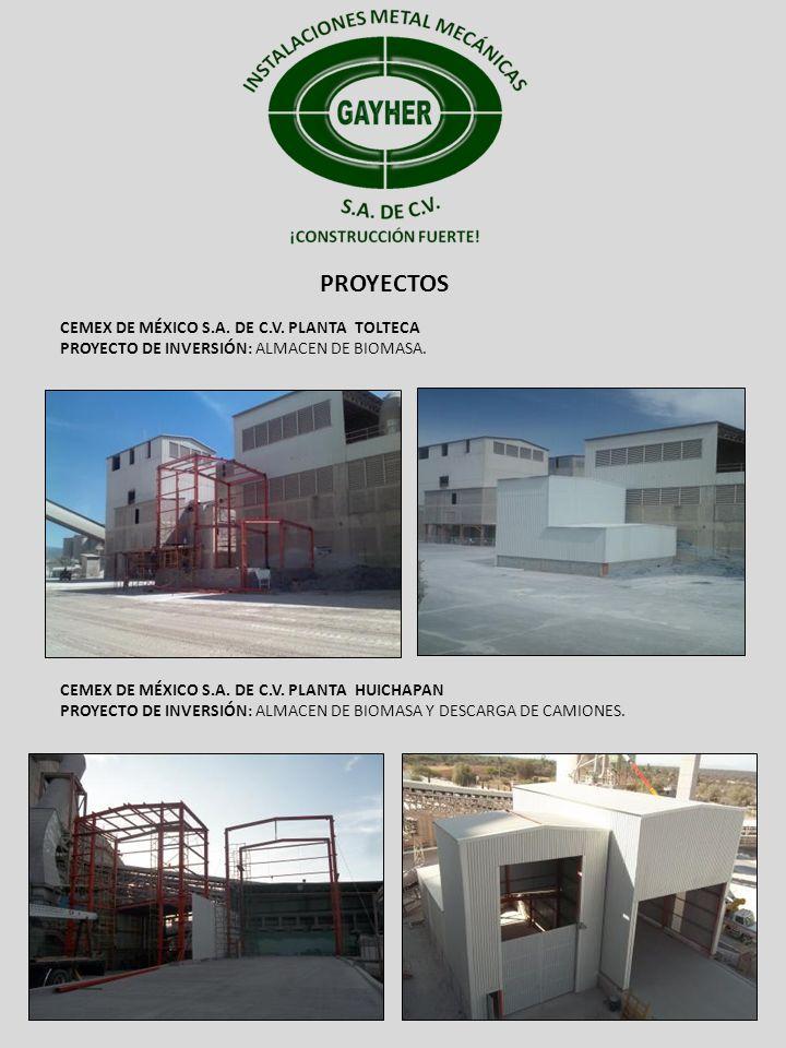 PROYECTOS CEMEX DE MÉXICO S.A. DE C.V. PLANTA TOLTECA PROYECTO DE INVERSIÓN: ALMACEN DE BIOMASA. CEMEX DE MÉXICO S.A. DE C.V. PLANTA HUICHAPAN PROYECT