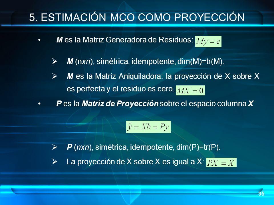 35 M es la Matriz Generadora de Residuos: M (nxn), simétrica, idempotente, dim(M)=tr(M). M es la Matriz Aniquiladora: la proyección de X sobre X es pe