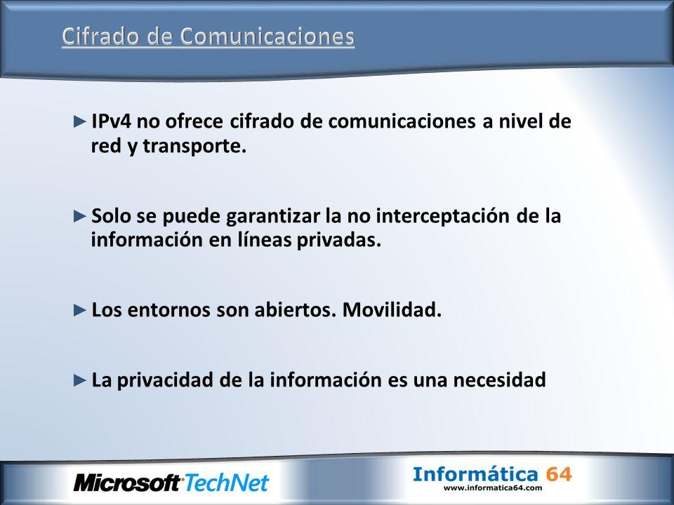 IPv4 no ofrece cifrado de comunicaciones a nivel de red y transporte. Solo se puede garantizar la no interceptación de la información en líneas privad