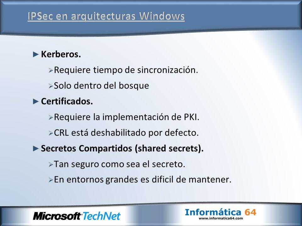 Kerberos. Requiere tiempo de sincronización. Solo dentro del bosque Certificados. Requiere la implementación de PKI. CRL está deshabilitado por defect