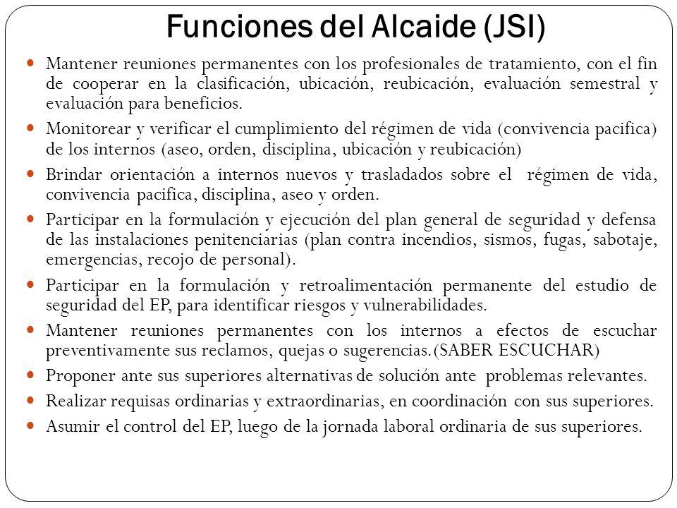 Funciones del Alcaide (JSI) Mantener reuniones permanentes con los profesionales de tratamiento, con el fin de cooperar en la clasificación, ubicación