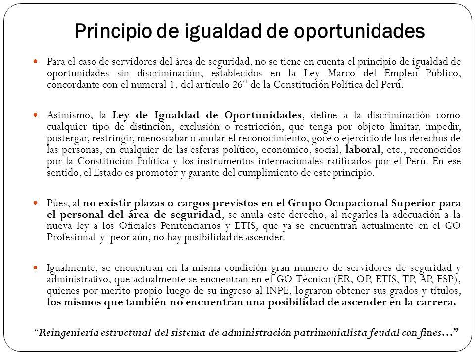 Principio de igualdad de oportunidades Para el caso de servidores del área de seguridad, no se tiene en cuenta el principio de igualdad de oportunidad