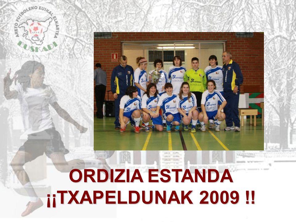 ORDIZIA ESTANDA ¡¡TXAPELDUNAK 2009 !!
