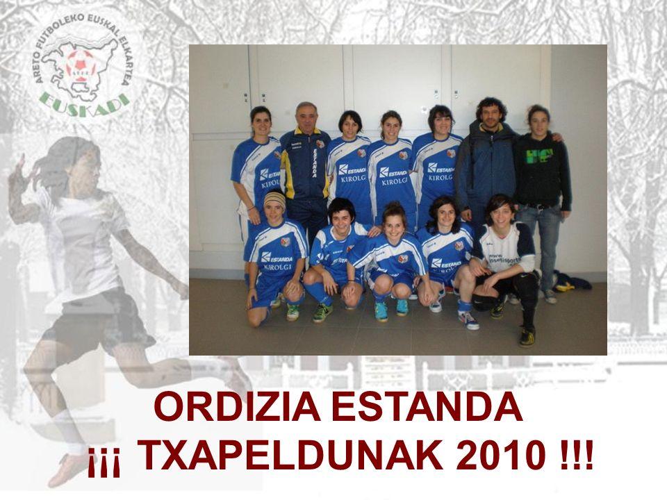 2011 ORDIZIA ESTANDA ¡¡¡ TXAPELDUNAK 2010 !!!