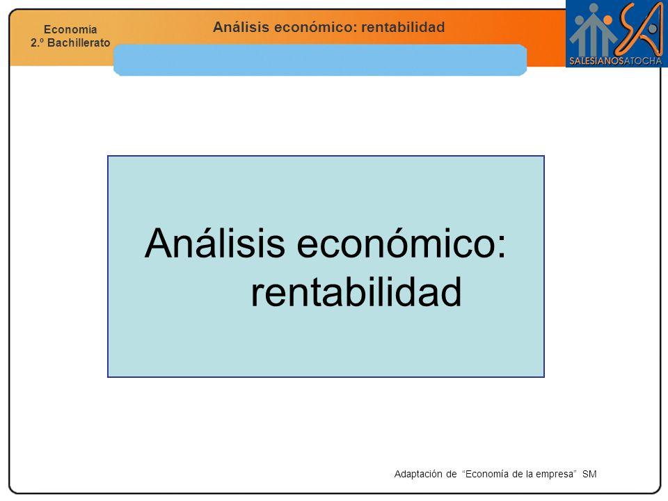 Economía 2.º Bachillerato Análisis financiero, económico y social Análisis económico: rentabilidad Economía 2.º Bachillerato Cuenta de resultados La cuenta de resultados, o de pérdidas y ganancias, nos informa del origen y composición de los resultados obtenidos por la empresa.