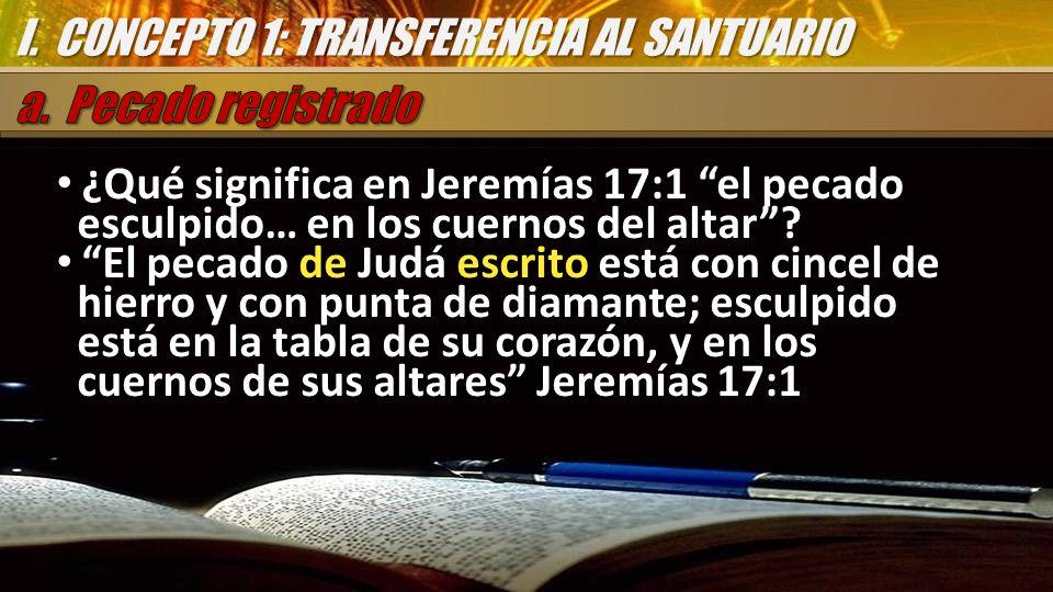 ¿Qué significa en Jeremías 17:1 el pecado esculpido… en los cuernos del altar? ¿Qué significa en Jeremías 17:1 el pecado esculpido… en los cuernos del