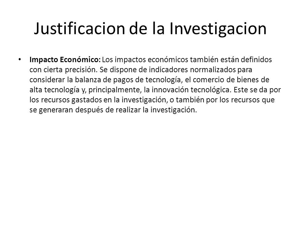 Justificacion de la Investigacion Impacto Económico: Los impactos económicos también están definidos con cierta precisión.