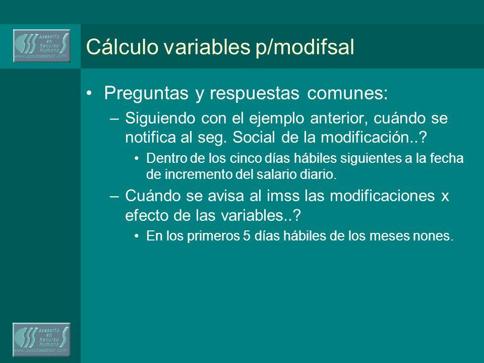 Cálculo variables p/modifsal Preguntas y respuestas comunes: –Siguiendo con el ejemplo anterior, cuándo se notifica al seg.