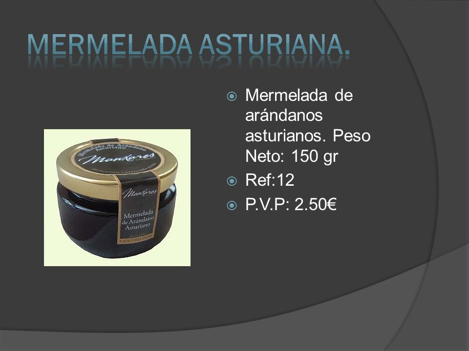 Mermelada de arándanos asturianos. Peso Neto: 150 gr Ref:12 P.V.P: 2.50