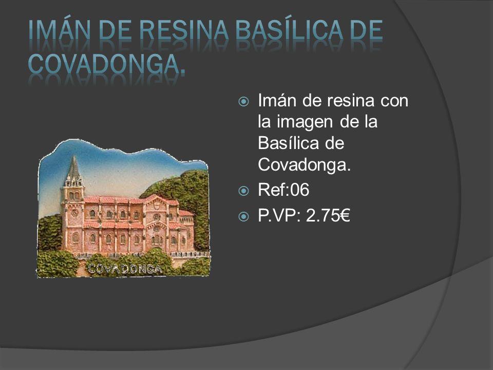 Imán de resina con la imagen de la Basílica de Covadonga. Ref:06 P.VP: 2.75