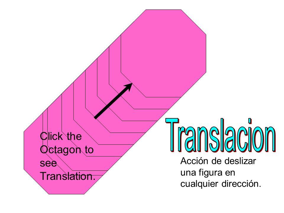 Acción de deslizar una figura en cualquier dirección. Click the Octagon to see Translation.