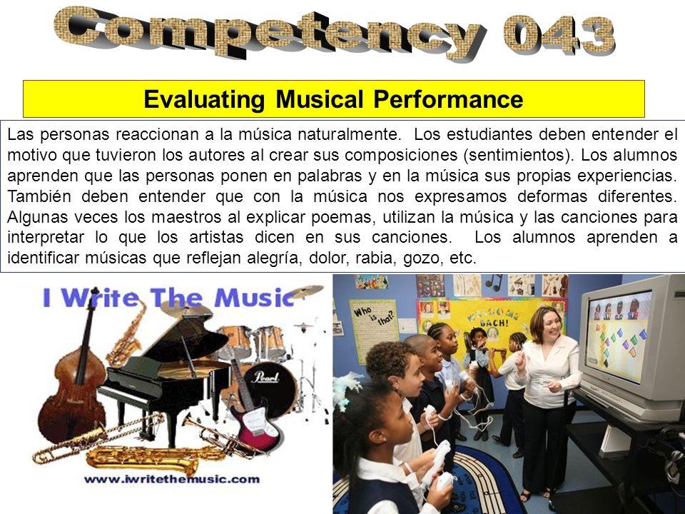 Evaluating Musical Performance Las personas reaccionan a la música naturalmente. Los estudiantes deben entender el motivo que tuvieron los autores al