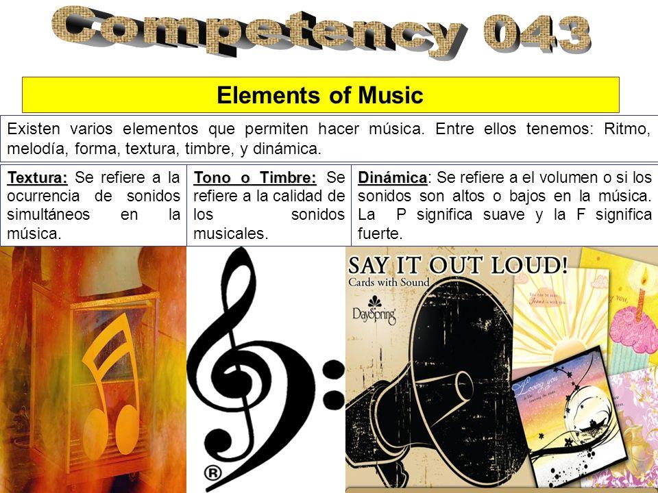 Existen varios elementos que permiten hacer música. Entre ellos tenemos: Ritmo, melodía, forma, textura, timbre, y dinámica. Elements of Music Textura