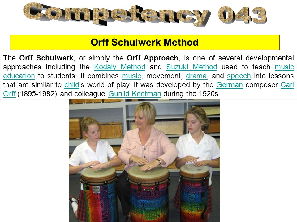The Orff Schulwerk, or simply the Orff Approach, is one of several developmental approaches including the Kodaly Method and Suzuki Method used to teac