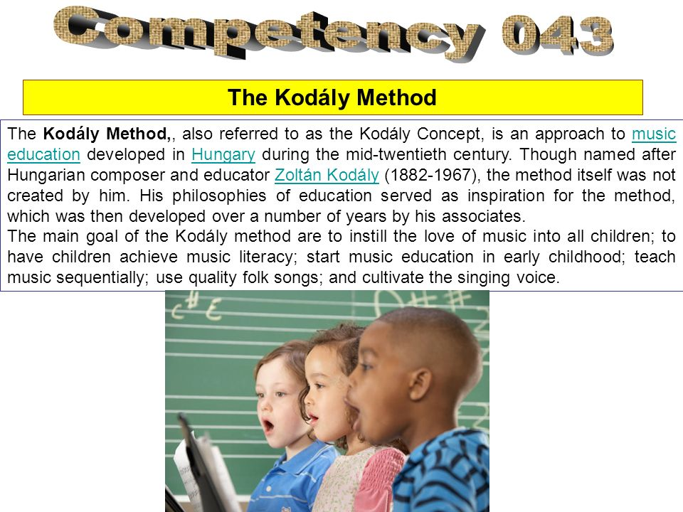 The Kodály Method,, also referred to as the Kodály Concept, is an approach to music education developed in Hungary during the mid-twentieth century. T