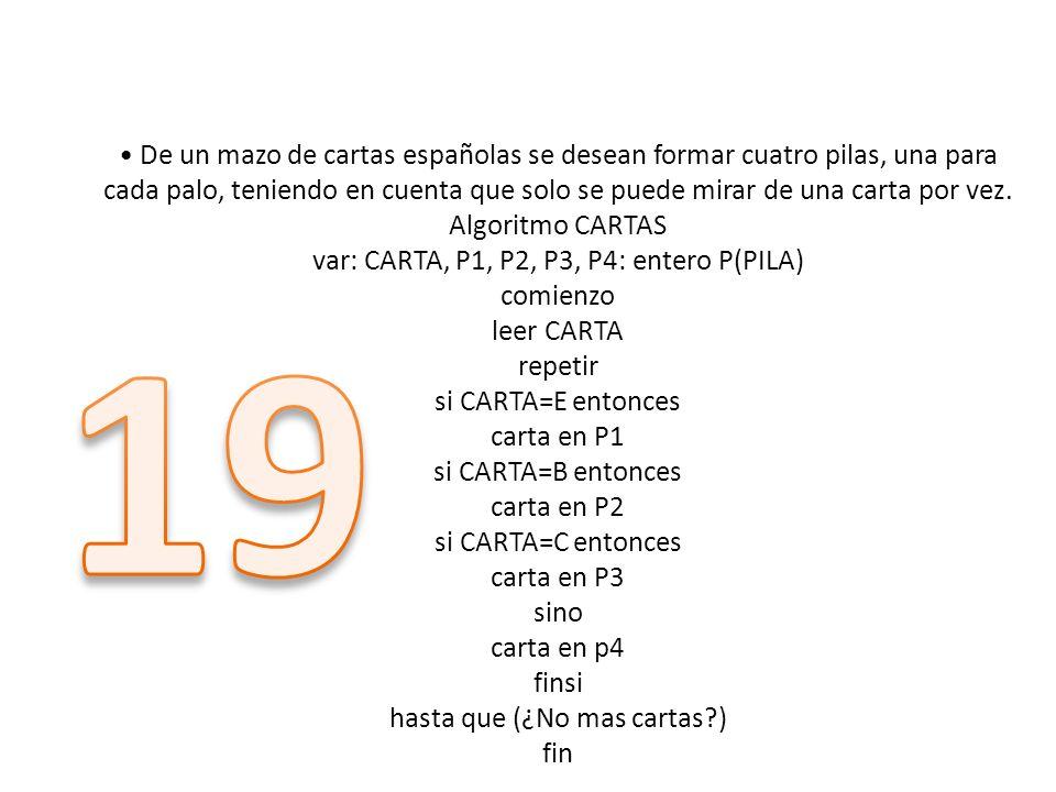 De un mazo de cartas españolas se desean formar cuatro pilas, una para cada palo, teniendo en cuenta que solo se puede mirar de una carta por vez. Alg
