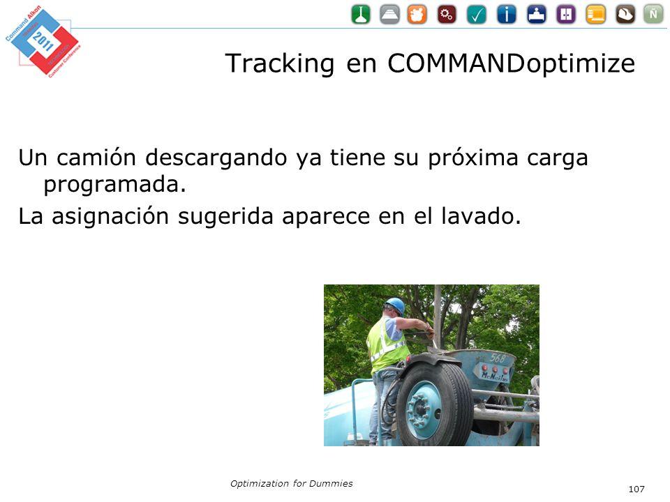 Tracking en COMMANDoptimize Un camión descargando ya tiene su próxima carga programada. La asignación sugerida aparece en el lavado. Optimization for