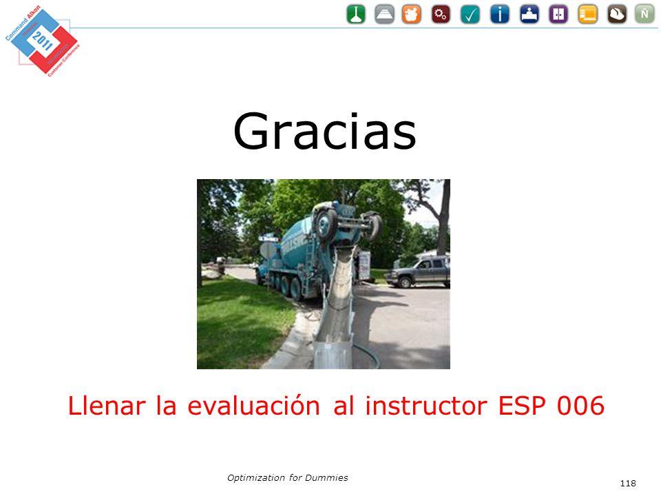Gracias Optimization for Dummies 118 Llenar la evaluación al instructor ESP 006