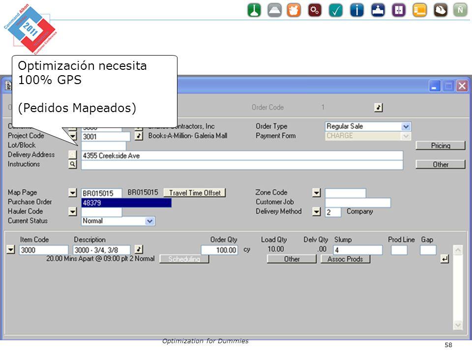 Optimización necesita 100% GPS (Pedidos Mapeados) Optimization for Dummies 58