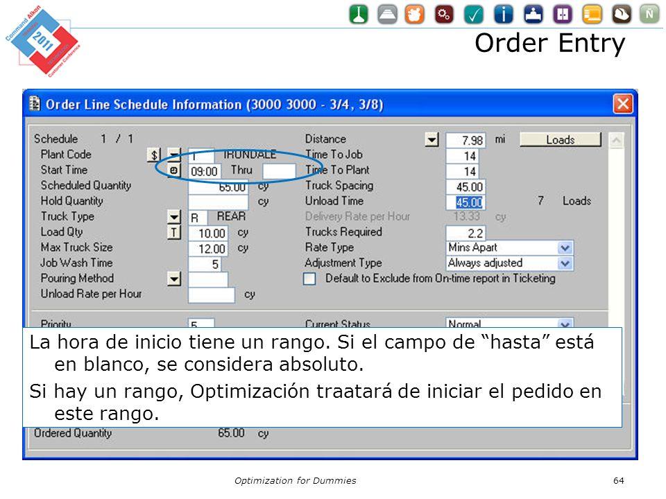 Order Entry Optimization for Dummies64 La hora de inicio tiene un rango. Si el campo de hasta está en blanco, se considera absoluto. Si hay un rango,