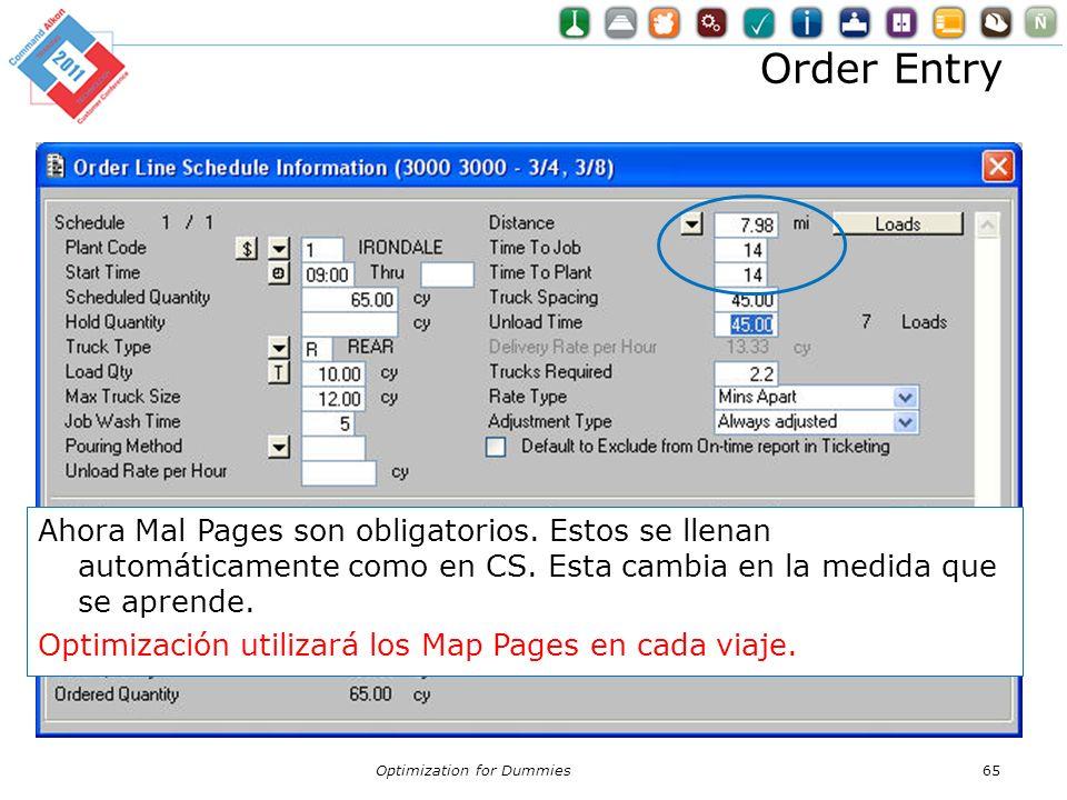 Order Entry Optimization for Dummies65 Ahora Mal Pages son obligatorios. Estos se llenan automáticamente como en CS. Esta cambia en la medida que se a