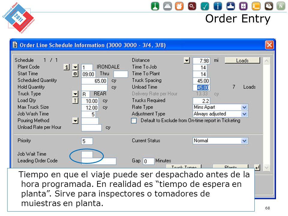 Order Entry Optimization for Dummies68 Tiempo en que el viaje puede ser despachado antes de la hora programada. En realidad es tiempo de espera en pla