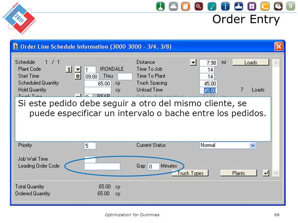 Order Entry Optimization for Dummies69 Si este pedido debe seguir a otro del mismo cliente, se puede especificar un intervalo o bache entre los pedido