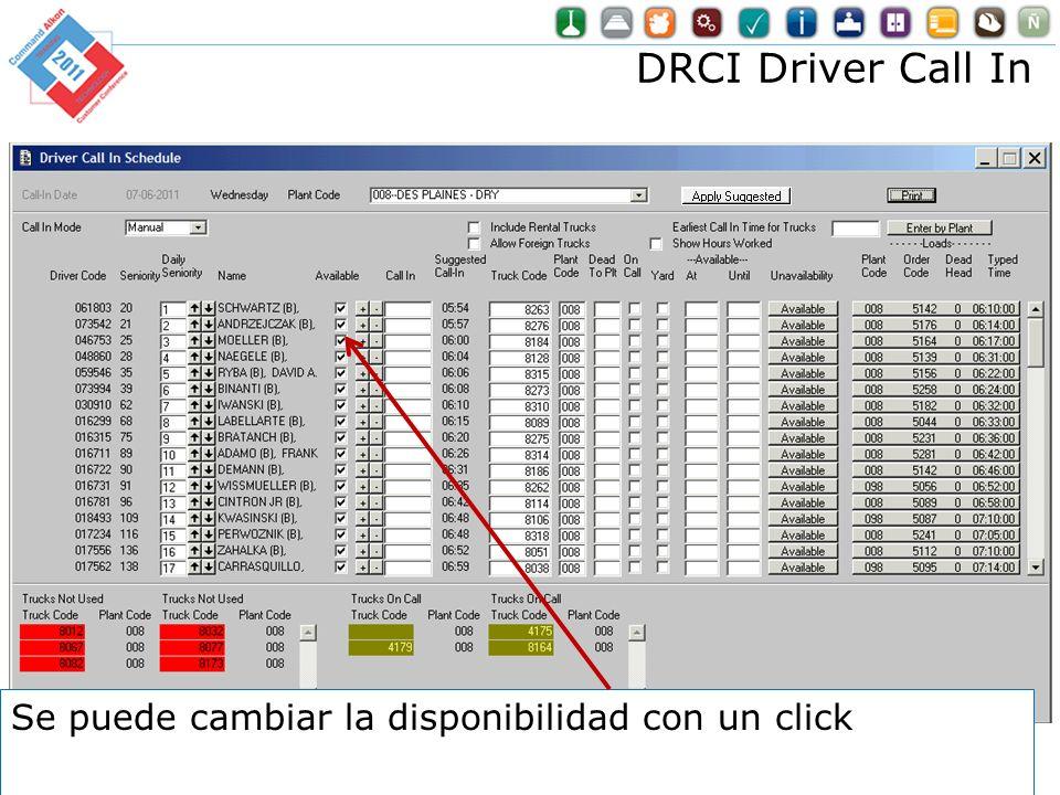 DRCI Driver Call In Optimization for Dummies 80 Se puede cambiar la disponibilidad con un click