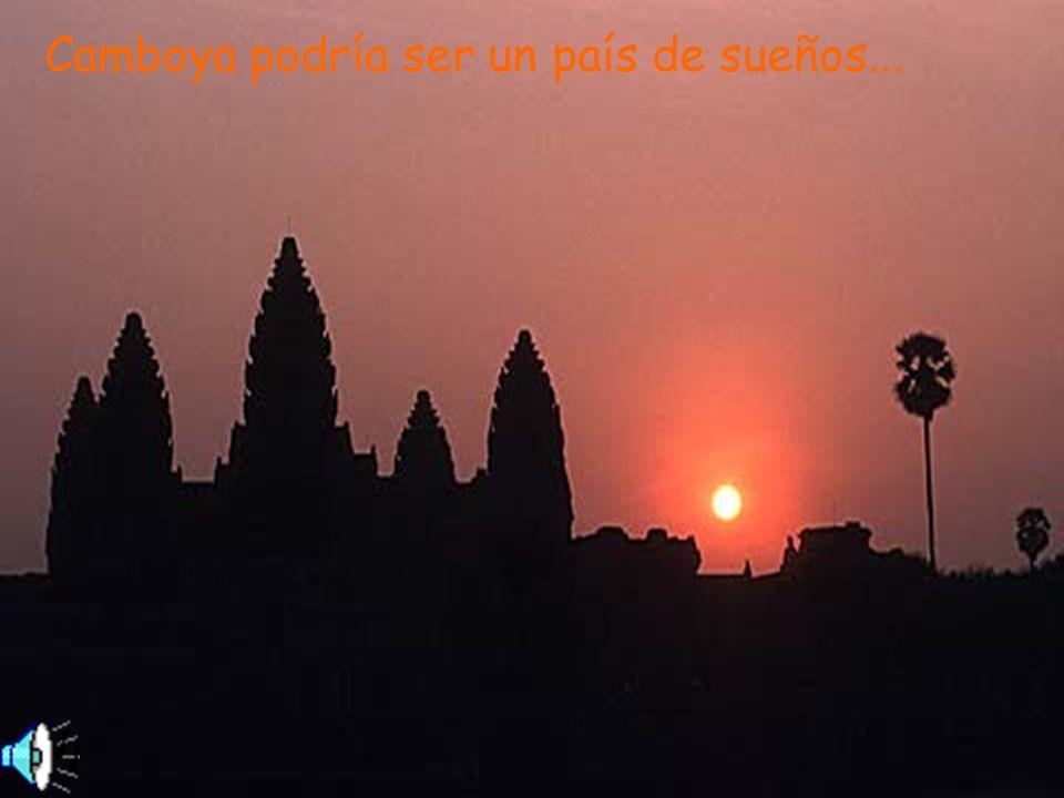Camboya podría ser un país de sueños...