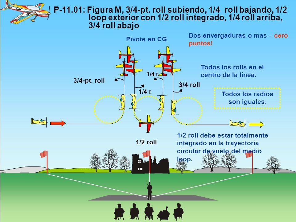 P-11.01: Figura M, 3/4-pt. roll subiendo, 1/4 roll bajando, 1/2 loop exterior con 1/2 roll integrado, 1/4 roll arriba, 3/4 roll abajo 3/4-pt. roll 3/4