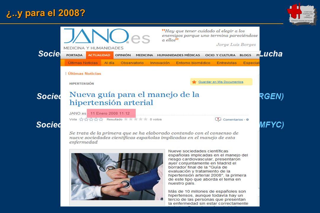 ¿..y para el 2008? Sociedad Española de Hipertensión-Liga Española para la Lucha contra la Hipertensión Arterial (SEH-LELHA) Sociedad Española de Card