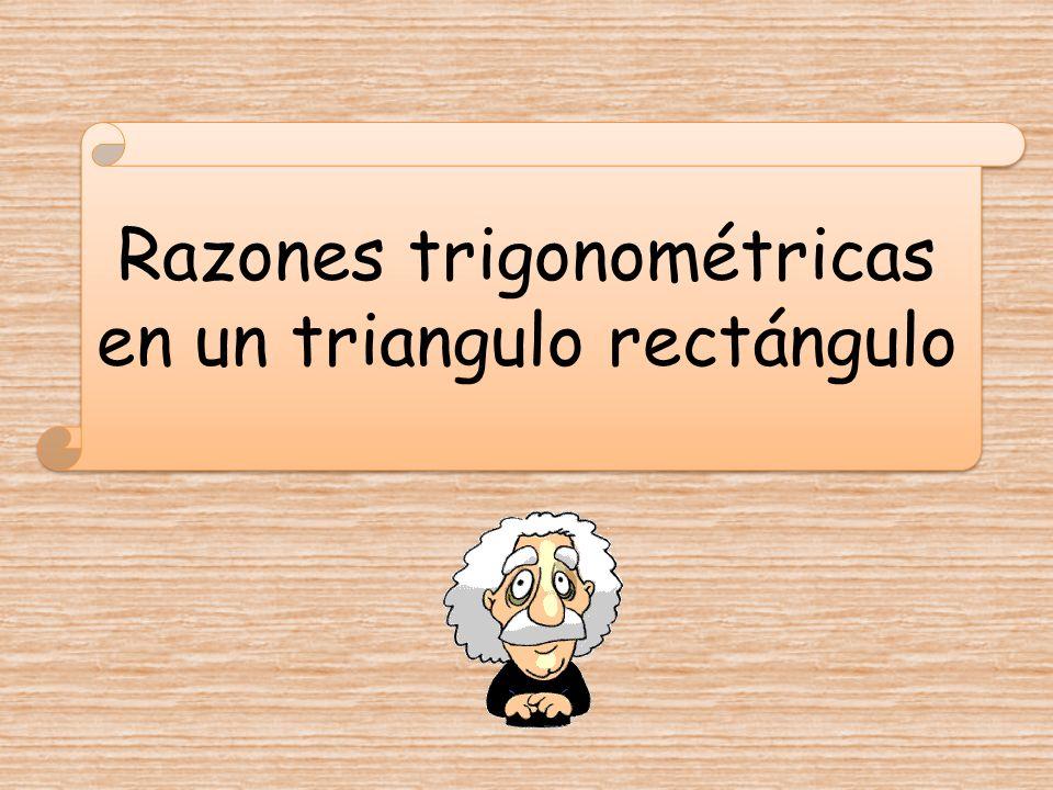 Razones trigonométricas en un triangulo rectángulo