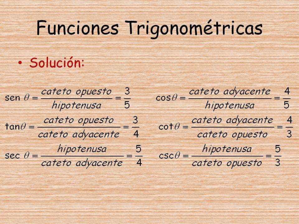 Funciones Trigonométricas Solución: