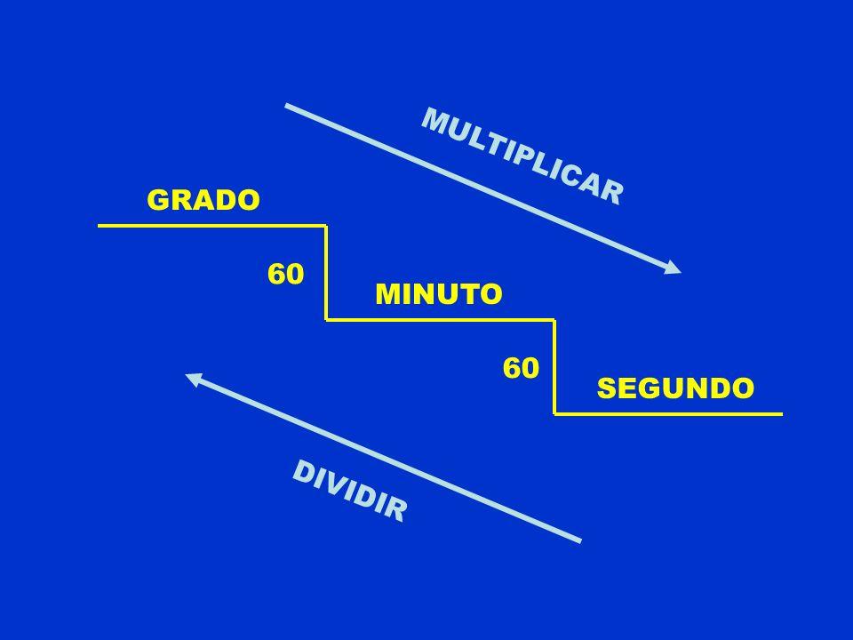 GRADO MINUTO SEGUNDO 60 MULTIPLICAR DIVIDIR