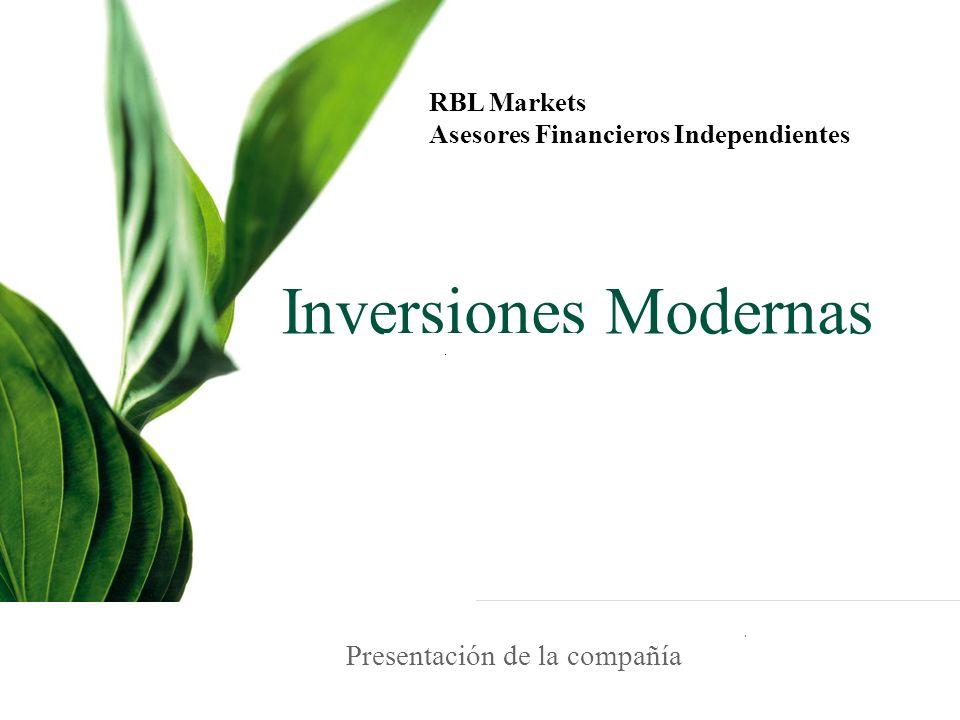 Presentación de la compañía Inversiones Modernas RBL Markets Asesores Financieros Independientes