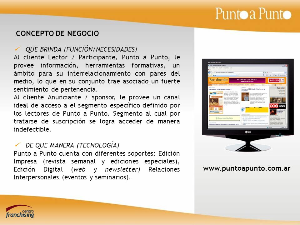 www.paptv.com.ar ESTRUCTURA DE LAS FRANQUICIAS FRANQUICIADO ADMINISTRA CIÓN DIRECTOR GENERAL GERENTE COMERCIAL JEFE PERIODISTICO VEND.