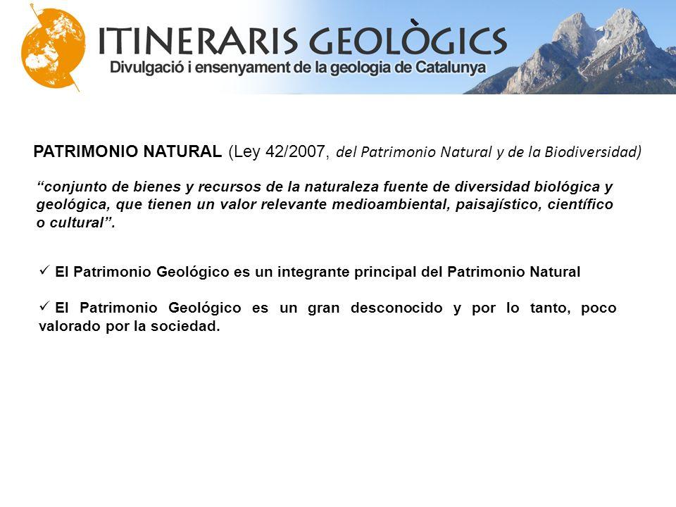PATRIMONIO NATURAL (Ley 42/2007, del Patrimonio Natural y de la Biodiversidad) conjunto de bienes y recursos de la naturaleza fuente de diversidad bio